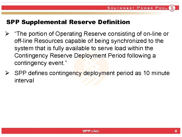 "SPP Supplemental Reserve Definition Ø ""The portion of Operating Reserve consisting of on-line or"