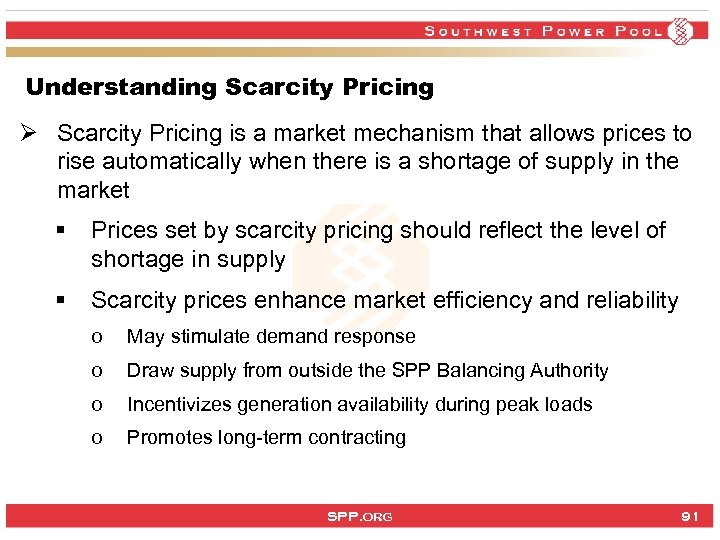 Understanding Scarcity Pricing Ø Scarcity Pricing is a market mechanism that allows prices to