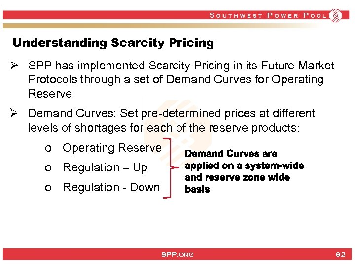 Understanding Scarcity Pricing Ø SPP has implemented Scarcity Pricing in its Future Market Protocols
