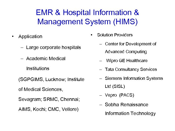 EMR & Hospital Information & Management System (HIMS) • Application – Large corporate hospitals