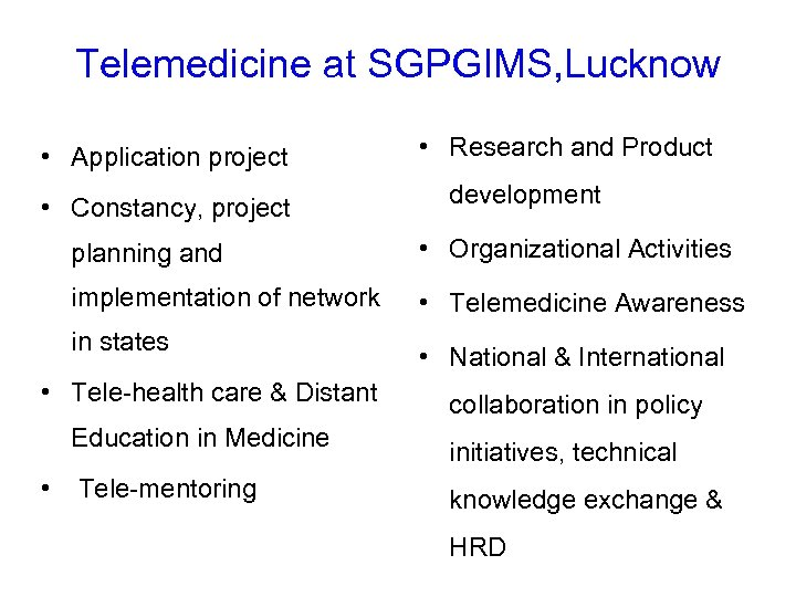 Telemedicine at SGPGIMS, Lucknow • Application project • Constancy, project • Research and Product