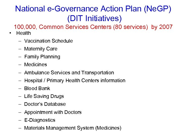 National e-Governance Action Plan (Ne. GP) (DIT Initiatives) 100, 000, Common Services Centers (80