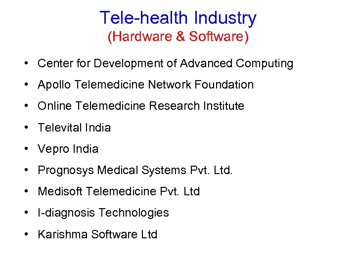 Tele-health Industry (Hardware & Software) • Center for Development of Advanced Computing • Apollo