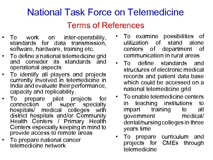 National Task Force on Telemedicine Terms of References • To work on inter-operability, standards
