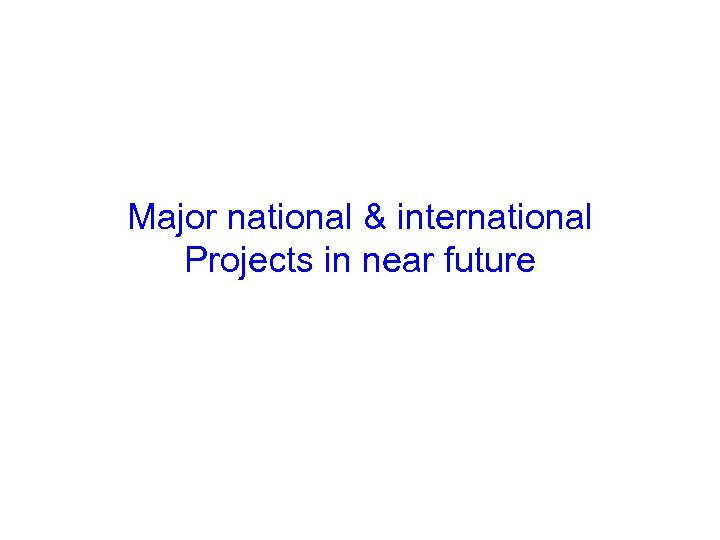 Major national & international Projects in near future