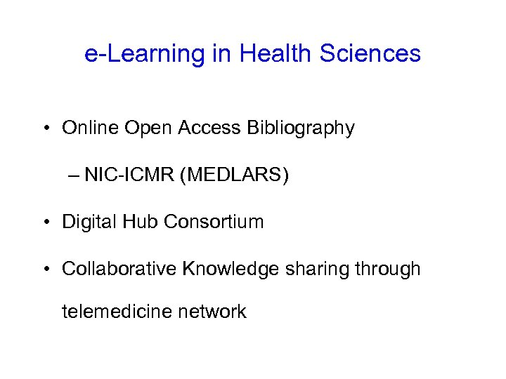 e-Learning in Health Sciences • Online Open Access Bibliography – NIC-ICMR (MEDLARS) • Digital