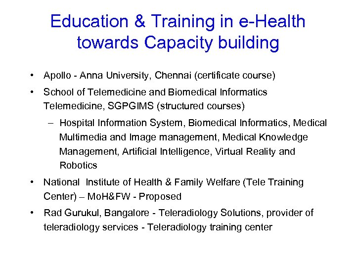 Education & Training in e-Health towards Capacity building • Apollo - Anna University, Chennai