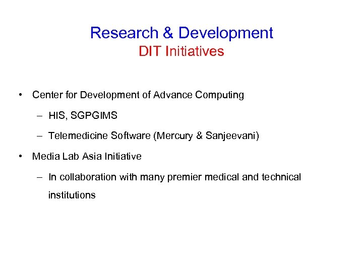 Research & Development DIT Initiatives • Center for Development of Advance Computing – HIS,