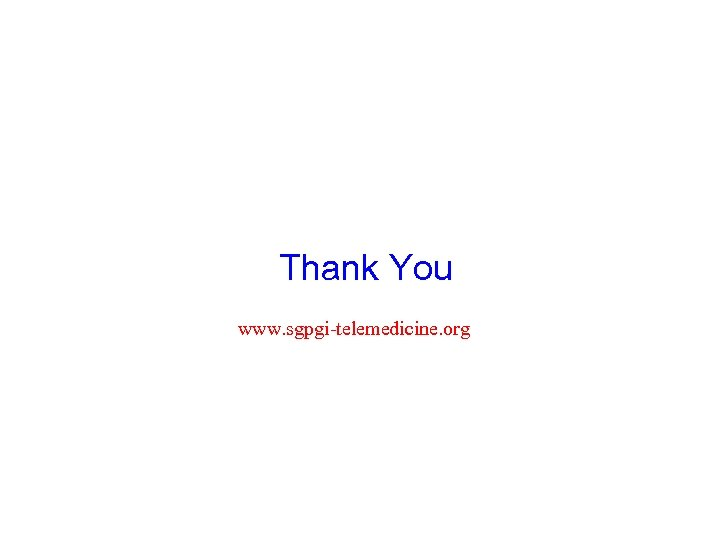 Thank You www. sgpgi-telemedicine. org