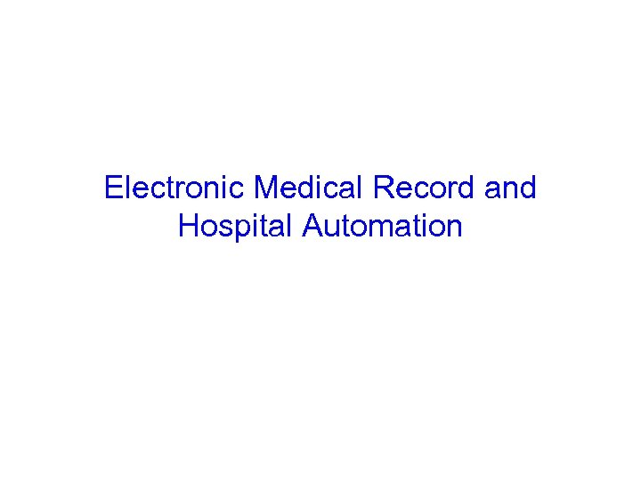 Electronic Medical Record and Hospital Automation