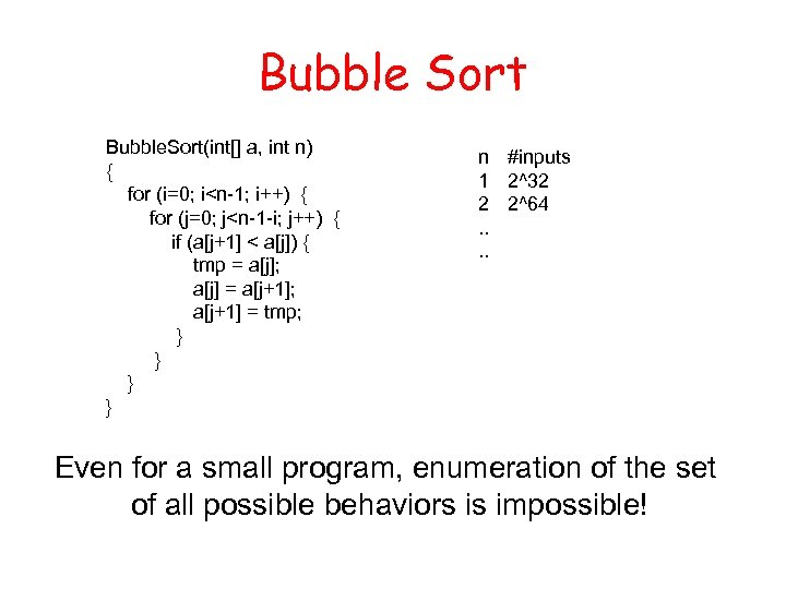 Bubble Sort Bubble. Sort(int[] a, int n) { for (i=0; i<n-1; i++) { for