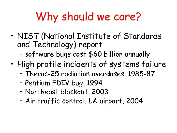 Why should we care? • NIST (National Institute of Standards and Technology) report –