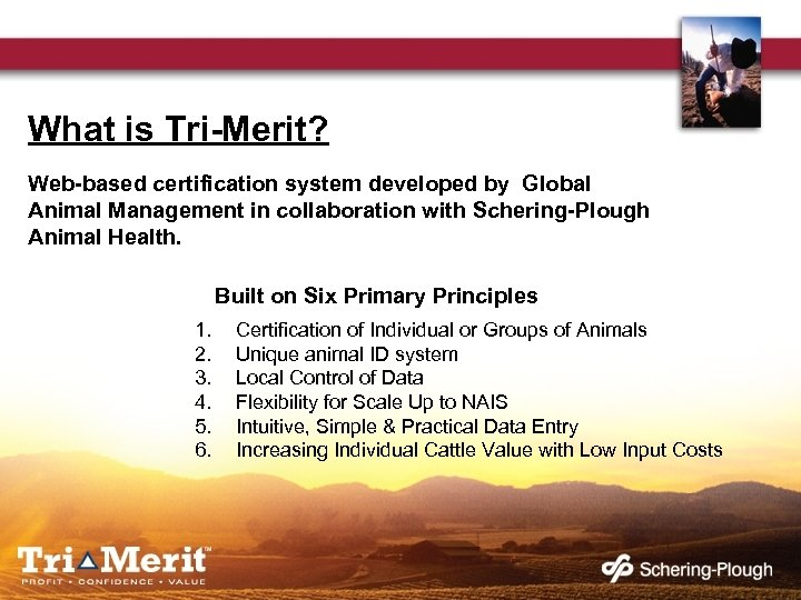 What is Tri-Merit? Web-based certification system developed by Global Animal Management in collaboration with
