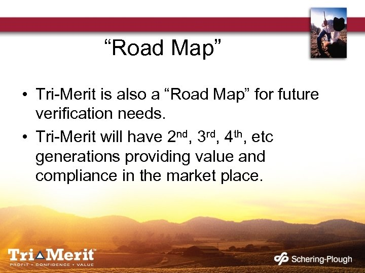"""""""Road Map"""" • Tri-Merit is also a """"Road Map"""" for future verification needs. •"""