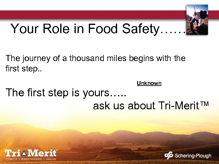 Your Role in Food Safety…… The journey of a thousand miles begins with the