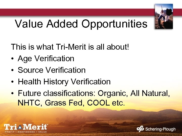 Value Added Opportunities This is what Tri-Merit is all about! • Age Verification •