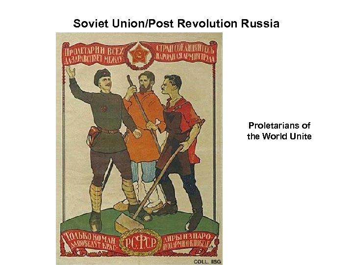 Soviet Union/Post Revolution Russia Proletarians of the World Unite
