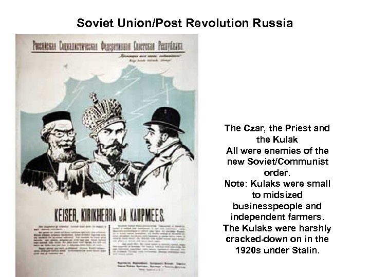 Soviet Union/Post Revolution Russia The Czar, the Priest and the Kulak All were enemies