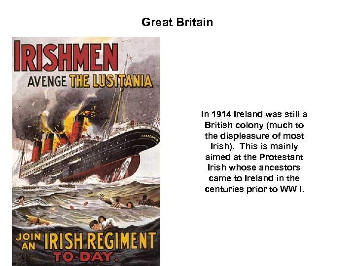 Great Britain In 1914 Ireland was still a British colony (much to the displeasure