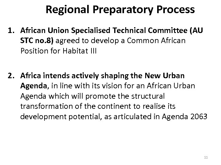 Regional Preparatory Process 1. African Union Specialised Technical Committee (AU STC no. 8) agreed