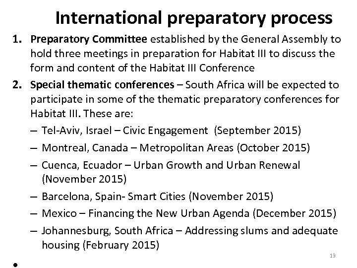 International preparatory process 1. Preparatory Committee established by the General Assembly to hold three