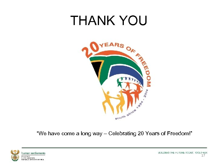 "THANK YOU ""We have come a long way – Celebrating 20 Years of Freedom!"""