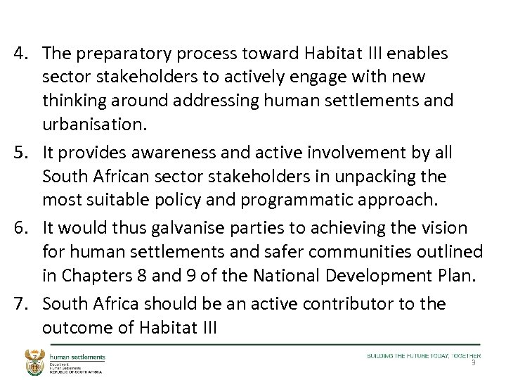 4. The preparatory process toward Habitat III enables sector stakeholders to actively engage with