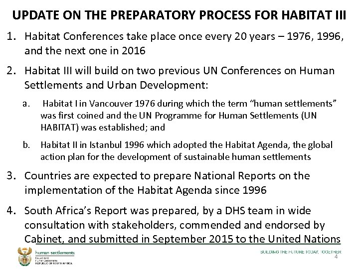 UPDATE ON THE PREPARATORY PROCESS FOR HABITAT III 1. Habitat Conferences take place once