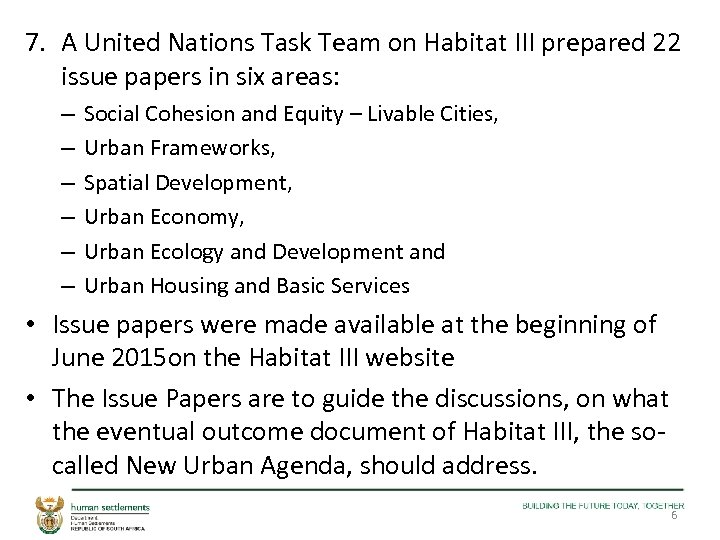 7. A United Nations Task Team on Habitat III prepared 22 issue papers in