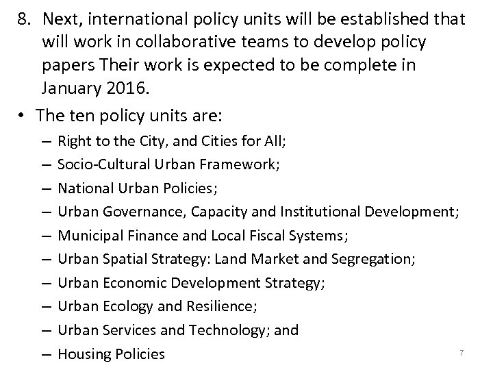 8. Next, international policy units will be established that will work in collaborative teams