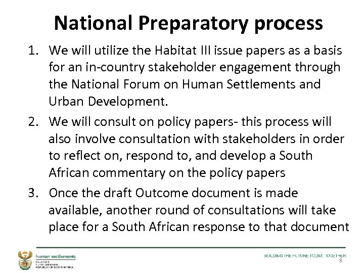 National Preparatory process 1. We will utilize the Habitat III issue papers as a