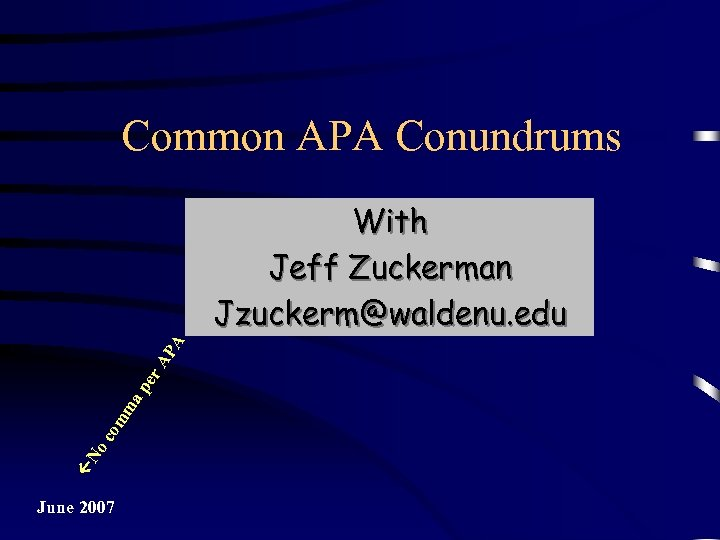 Common APA Conundrums No co mm ap er AP A With Jeff Zuckerman Jzuckerm@waldenu.