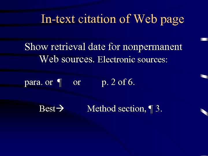 In-text citation of Web page Show retrieval date for nonpermanent Web sources. Electronic sources: