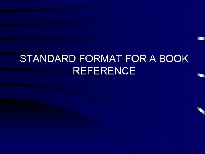 STANDARD FORMAT FOR A BOOK REFERENCE