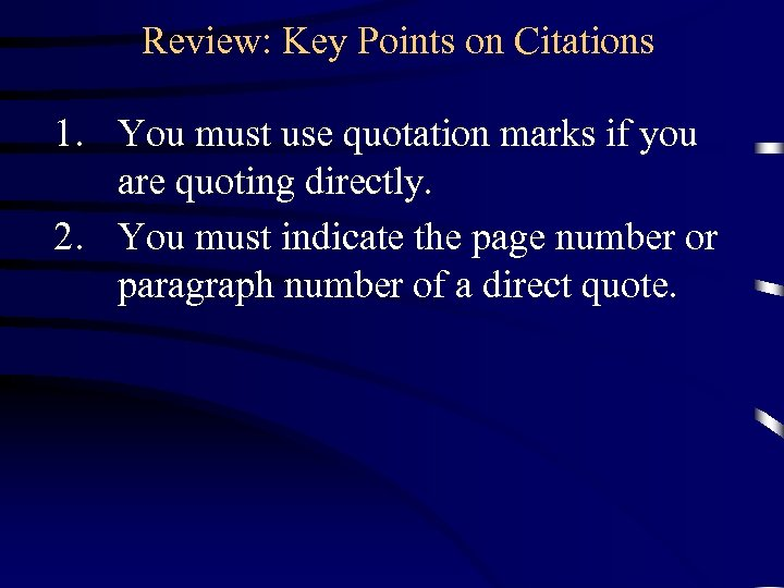 Review: Key Points on Citations 1. You must use quotation marks if you are