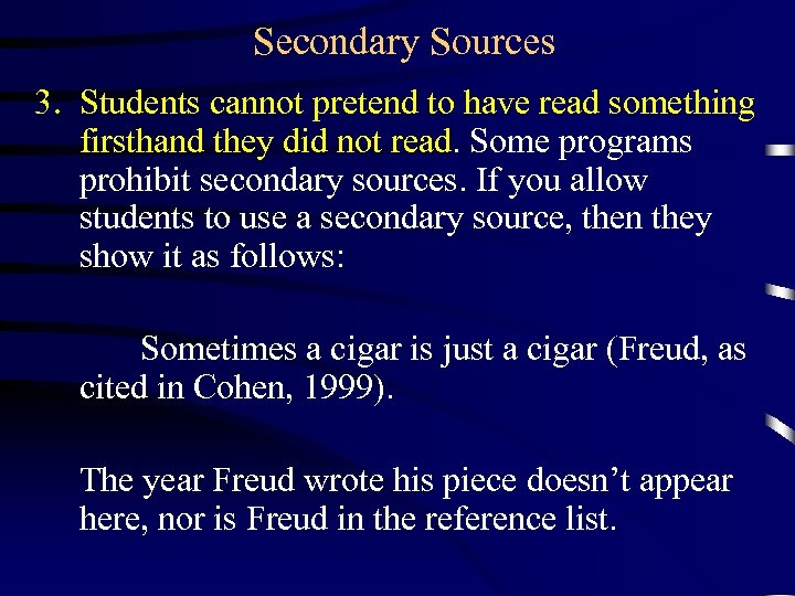 Secondary Sources 3. Students cannot pretend to have read something firsthand they did not