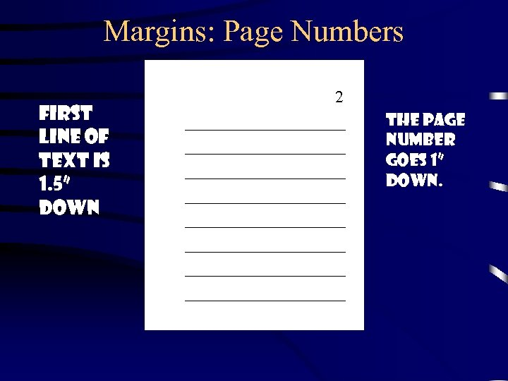 """Margins: Page Numbers FIRST LINE OF TEXT IS 1. 5"""" down 2 ___________________ ___________________"""