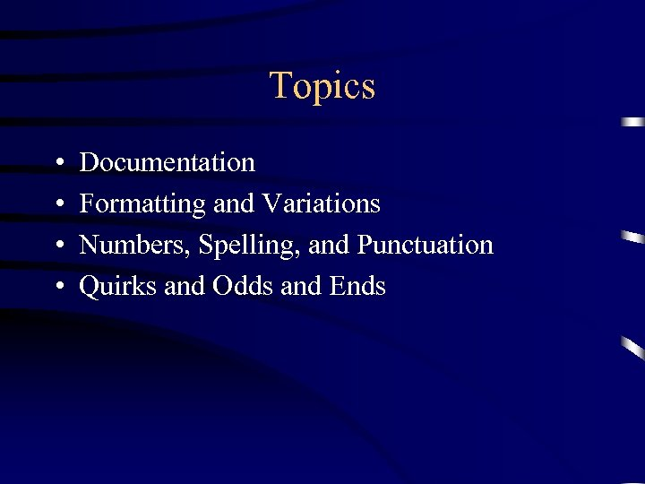 Topics • • Documentation Formatting and Variations Numbers, Spelling, and Punctuation Quirks and Odds