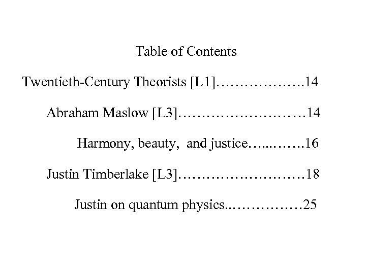 Table of Contents Twentieth-Century Theorists [L 1]………………. 14 Abraham Maslow [L 3]…………… 14 Harmony,