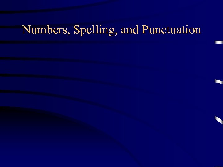 Numbers, Spelling, and Punctuation