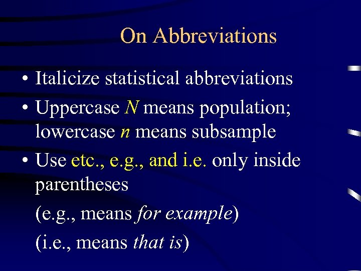 On Abbreviations • Italicize statistical abbreviations • Uppercase N means population; lowercase n means