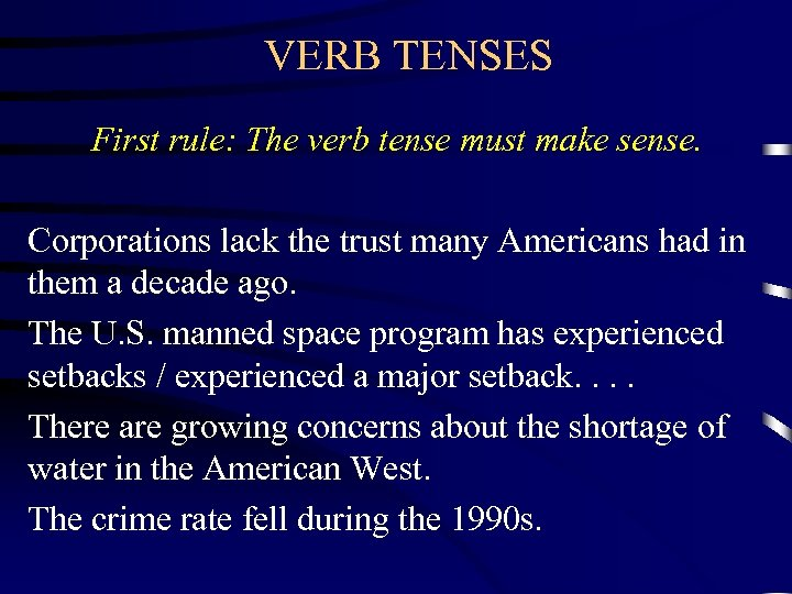 VERB TENSES First rule: The verb tense must make sense. Corporations lack the trust