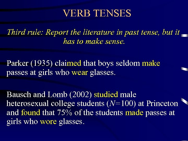 VERB TENSES Third rule: Report the literature in past tense, but it has to