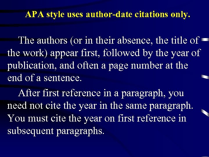 APA style uses author-date citations only. The authors (or in their absence, the title