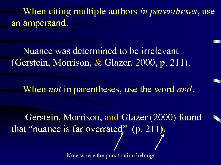 When citing multiple authors in parentheses, use an ampersand. Nuance was determined to be