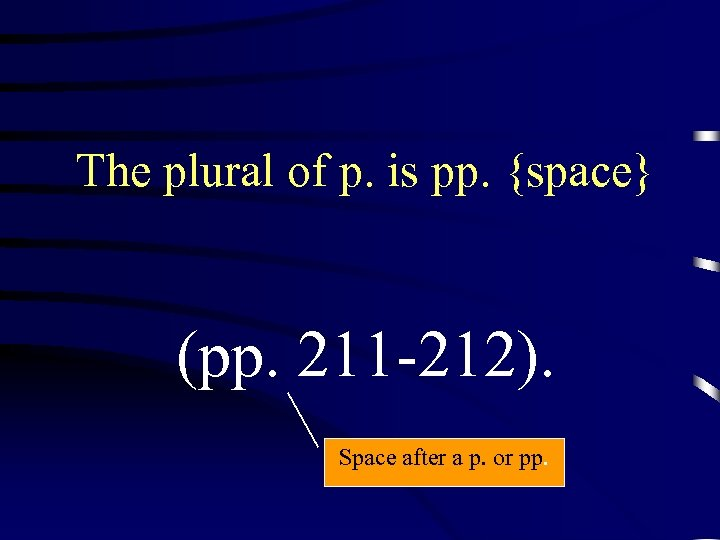 The plural of p. is pp. {space} (pp. 211 -212). Space after a p.