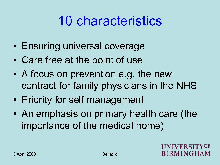 10 characteristics • Ensuring universal coverage • Care free at the point of use