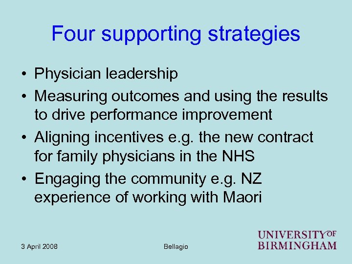 Four supporting strategies • Physician leadership • Measuring outcomes and using the results to