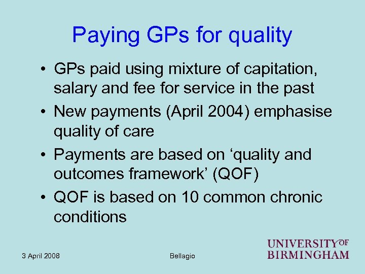 Paying GPs for quality • GPs paid using mixture of capitation, salary and fee