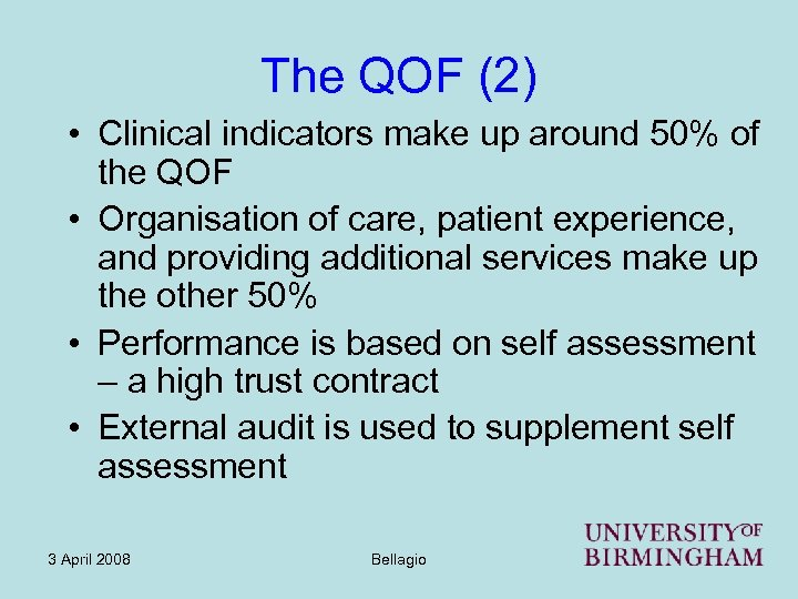 The QOF (2) • Clinical indicators make up around 50% of the QOF •